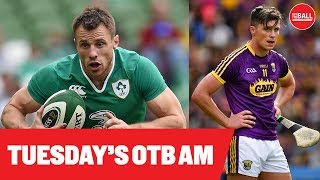 LIVE: OTB AM | Irish Rugby depth chart, Tommy Bowe, Wexford's Conor McDonald, Deal or No Deal? |
