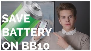 HOW TO SAVE BATTERY ON BB10 -