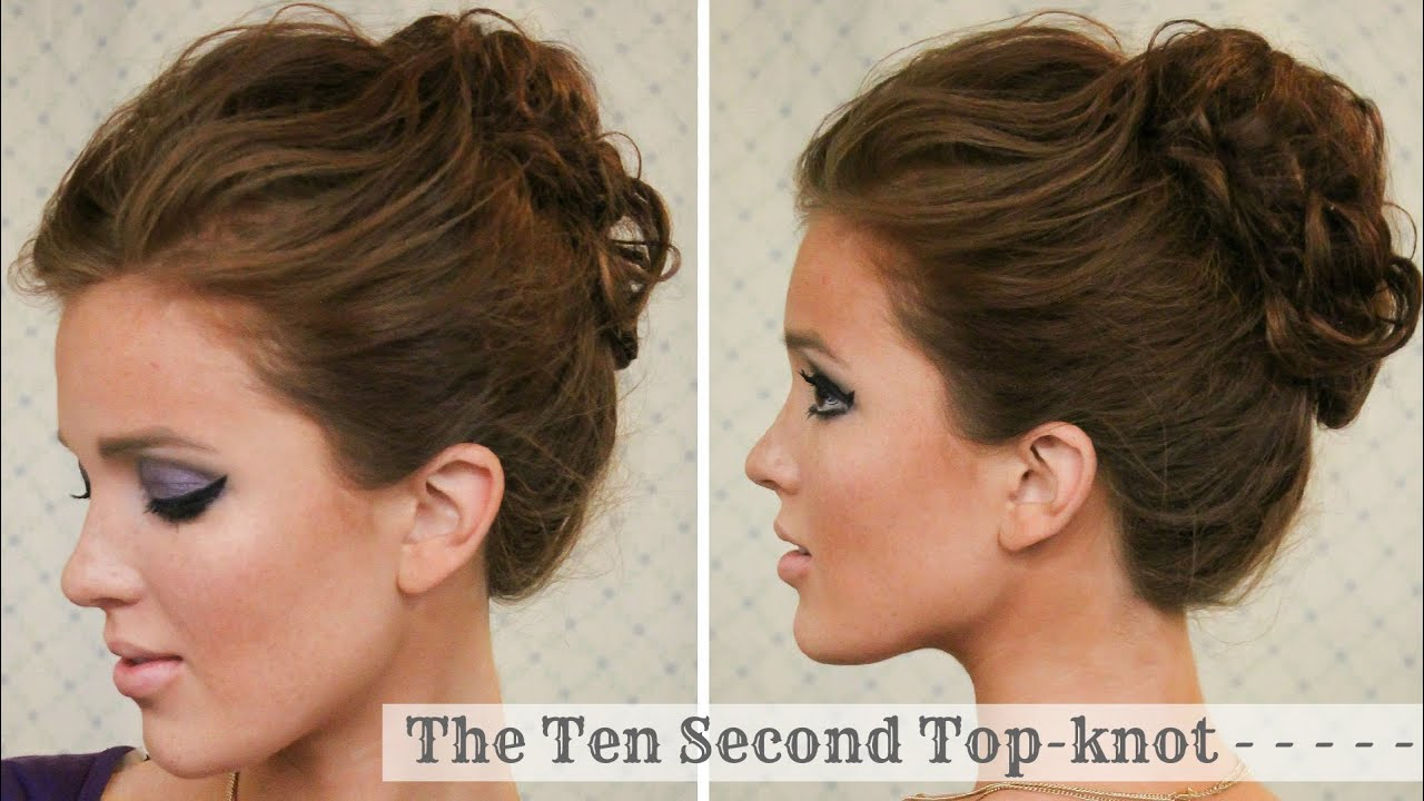 Hair Tutorial The Ten Second Topknot YouTube - Big bun hairstyle youtube