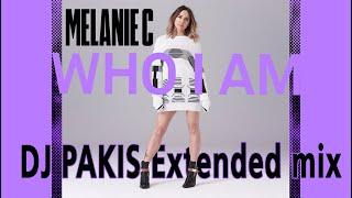 Melanie C - Who I Am  DJPAKIS Extended mix