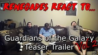 Renegades React to... Guardians of the Galaxy Vol. 2 Teaser Trailer