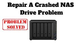 Repair A Crashed NAS Drive Problem