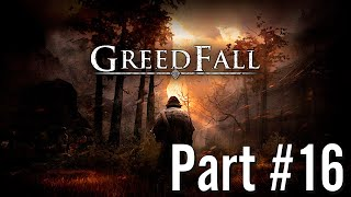 Let's Play - GreedFall - Part #16