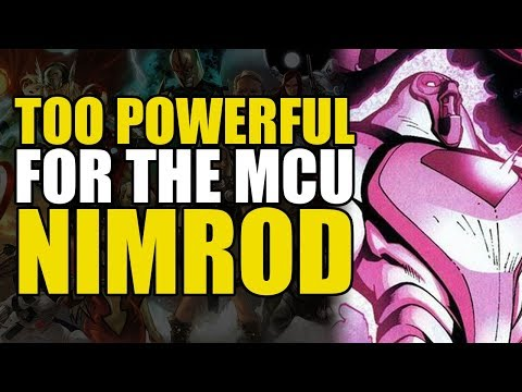 Too Powerful For Marvel Movies: Nimrod