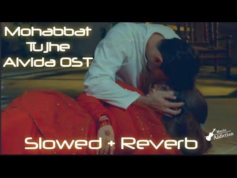 Download Ja Mohabbat Tujhe Alvida Kardiya [Slowed + Reverb]   SAD OST   Mohabbat Tujhe Alvida Ringtone   BGM.