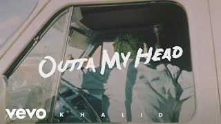 [2.73 MB] Khalid with John Mayer - Outta My Head (Audio)