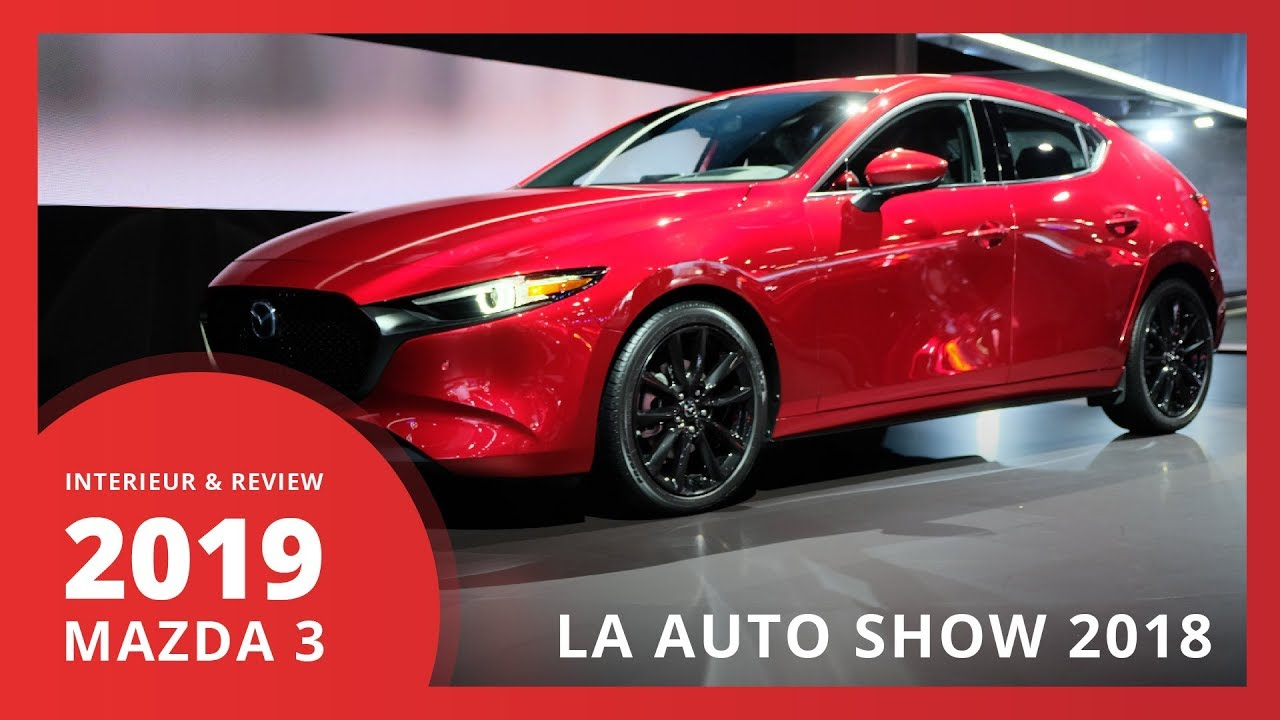 2019 mazda 3 interieur review 2018 la auto show