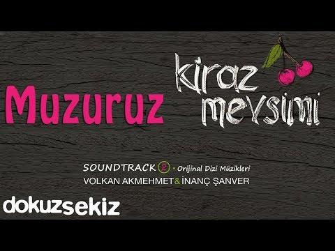 Muzuruz - Volkan Akmehmet & İnanç Şanver (Cherry Season)  (Kiraz Mevsimi Soundtrack 2)