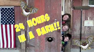 24 HOURS OVERNIGHT CHALLENGE IN A BARN WITH BATS AND SPIDERS!! || Taylor and Vanessa