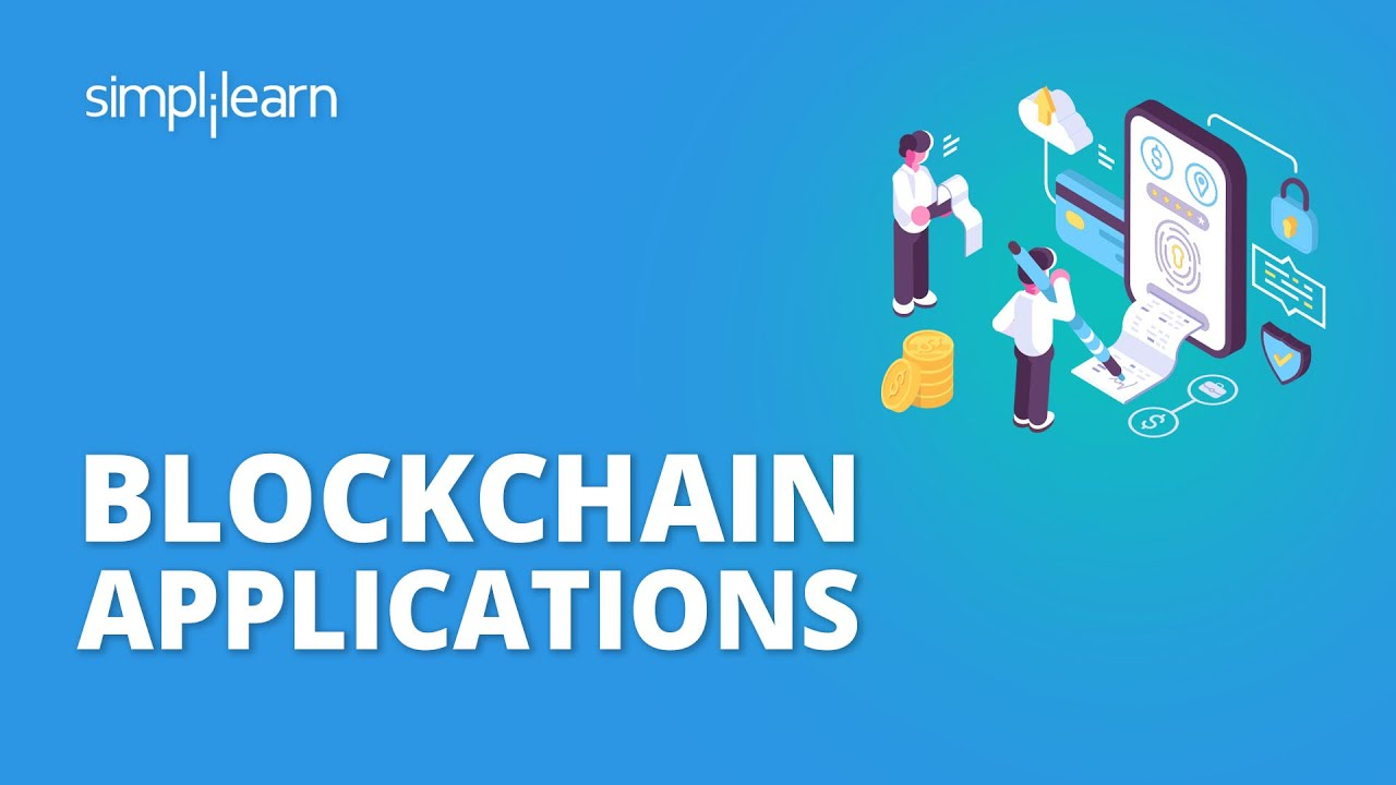 Blockchain Applications | Blockchain Applications Examples | Blockchain Technology | Simplilearn