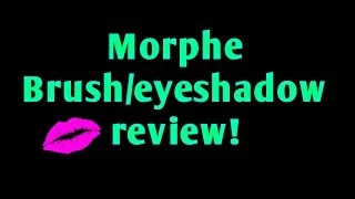 Morphe Brush and Eyeshadow Review Thumbnail