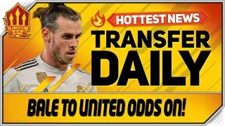 Gareth Bale to Man Utd Odds on! Man Utd Transfer News