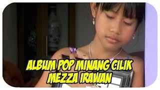 Download Mezza Irawan [Full Album] Sampai Hati Mandeh (Pop Minang Anak-Anak)