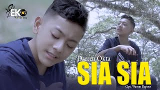 Download lagu Daeren Okta - Sia Sia (Official Musik Video)