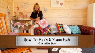 How To Make A Place Mat With Debbie Shore