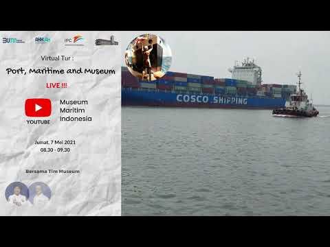 Port, Maritime and Museum Virtual Tur Live, Jumat 7 Mei 2021