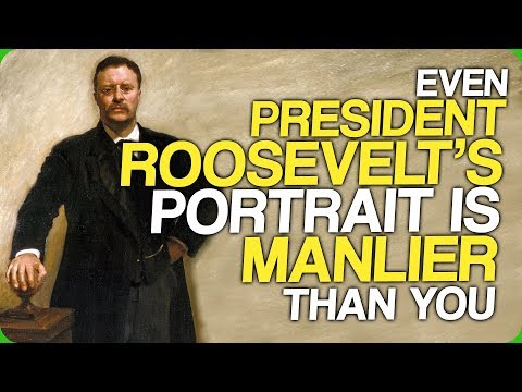 Even President Roosevelt's Portrait is Manlier Than You
