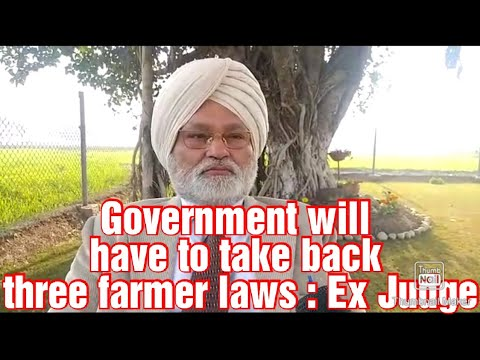 Government will have to take back three farmer laws : Ex Judge