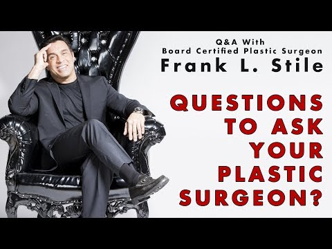 Questions To Ask Your Plastic Surgeon.