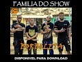 Familia do Show - Borbuleta  (Kuduro) [Audio Oficial]