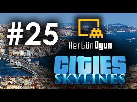 Cities: Skylines İstanbul - 25. Bölüm [T.C.K]
