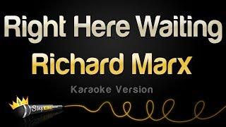 Richard Marx - Right Here Waiting (Karaoke Version)