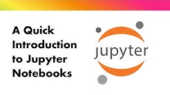 Quick introduction to Jupyter Notebook