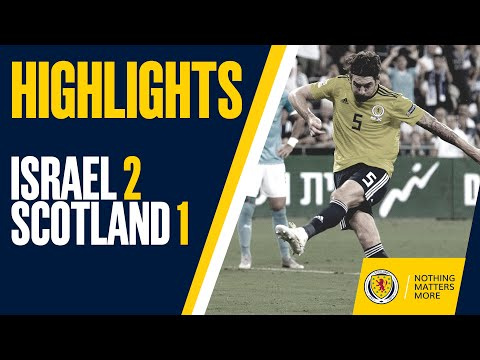 HIGHLIGHTS | Israel 2-1 Scotland