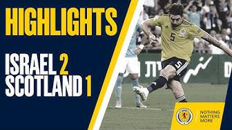 HIGHLIGHTS | Israel 2-1 Scotland