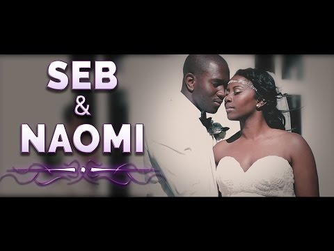 SEB + NAOMI | Wedding Highlight Film