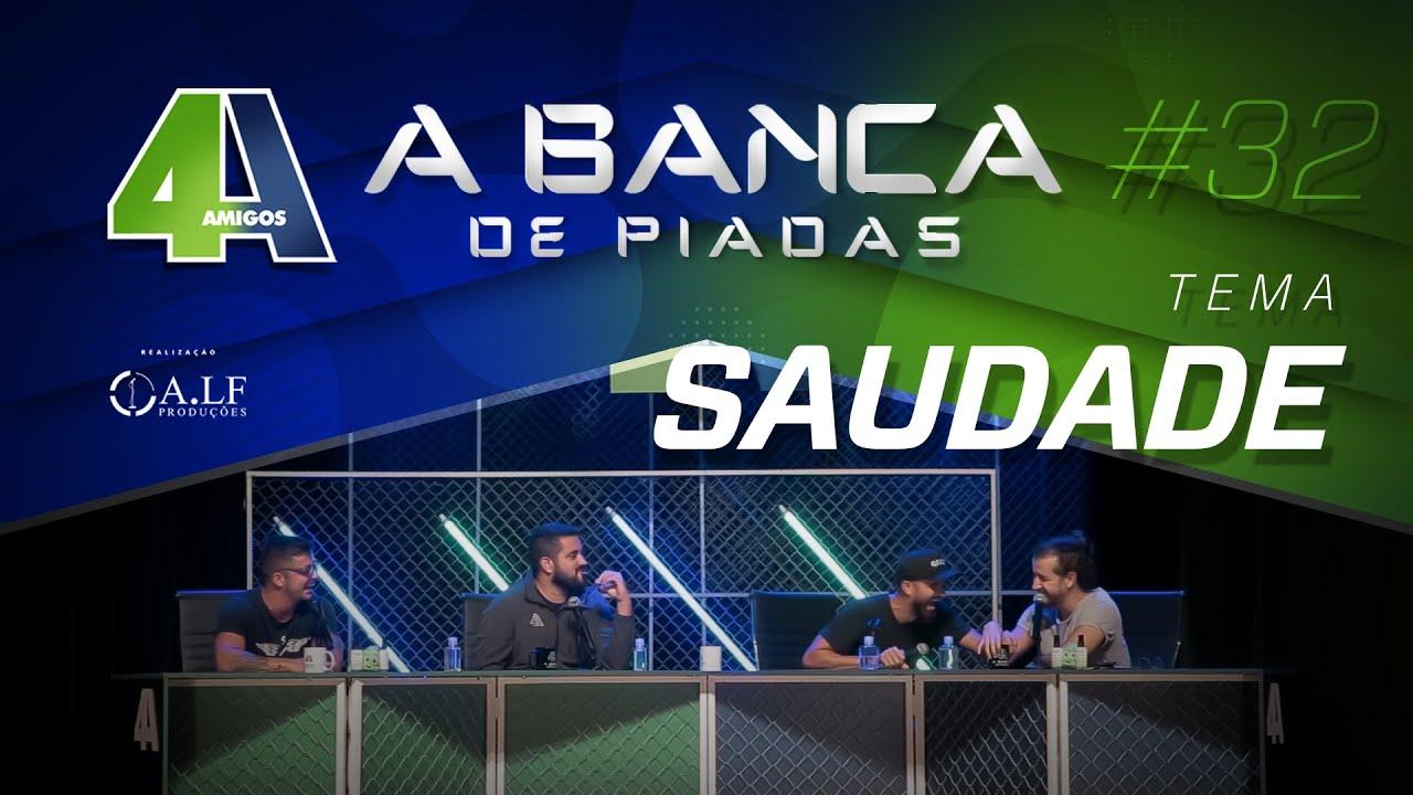 BANCA DE PIADAS - SAUDADE - #32