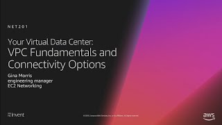 AWS re Invent 2018 Your Virtual Data Center VPC Fundamentals and Connectivity Options NET201