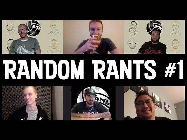 AML Extras - Random Rants #1