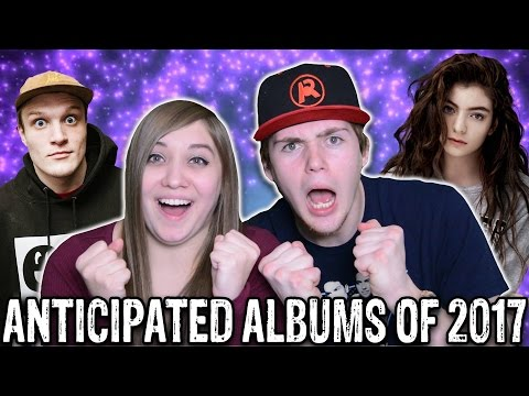MOST ANTICIPATED ALBUMS OF 2017 (ft. Infinity on Hannah)