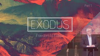 EXODUS: Journey to Freedom (Part 1) | Freedom to Follow | Unity Baptist Church