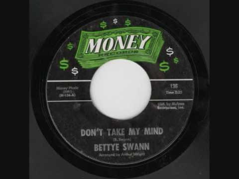 Bettye Swann Don't Take My Mind