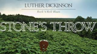 Luther Dickinson - Stone