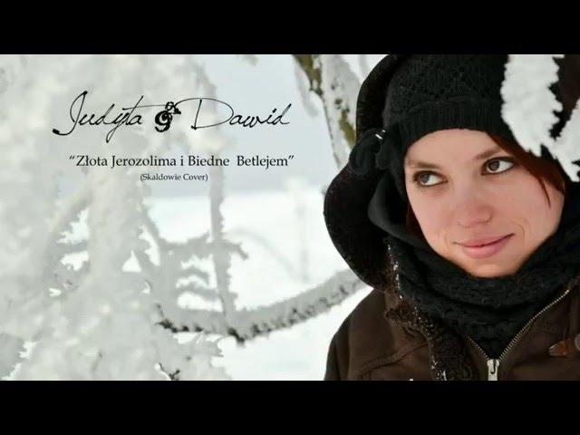 Judyta & Dawid - Złota Jerozolima i Biedne Betlejem (Skaldowie Cover)