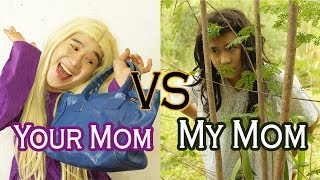 Your Mom vs My Mom