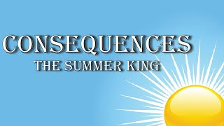 Consequences: The Summer King   Pastor Jon Moore