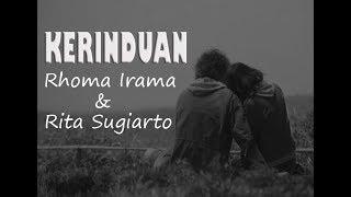 KERINDUAN - Rhoma Irama & Rita Sugiarto (Lirik)