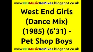West End Girls (Dance Mix) - Pet Shop Boys | 80s Club Music | 80s Club Mixes | 80s Dance Music