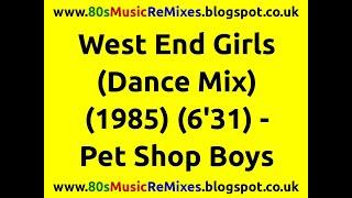West End Girls (Dance Mix) - Pet Shop Boys