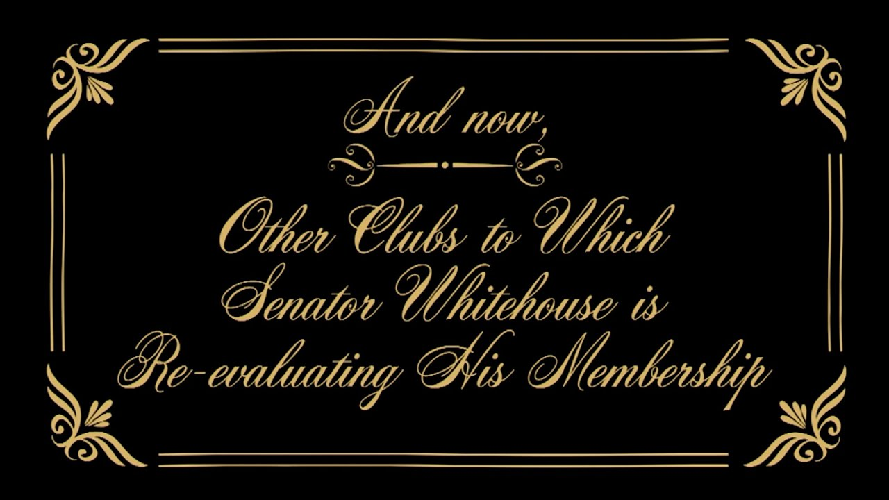 Senator Whitehouse Is A Member Of Some Interesting Clubs...