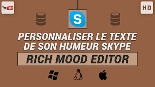 Personnaliser le texte de son humeur Skype grâce à Rich Mood