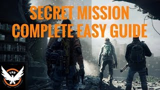 The Division - SECRET MISSION EASY GUIDE TO COMPLETION!