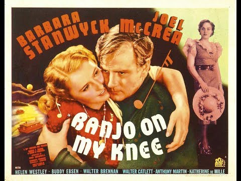 Мелодрама  Банджо на моем колене 1936  Barbara Stanwyck Joel McCrea Walter Brennan