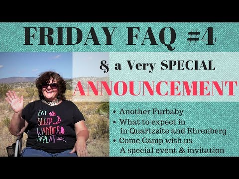 FRIDAY FAQ #4: Another Furbaby? What to Expect at Quartzsite RTR. & a *VERY* SPECIAL ANNOUNCEMENT!