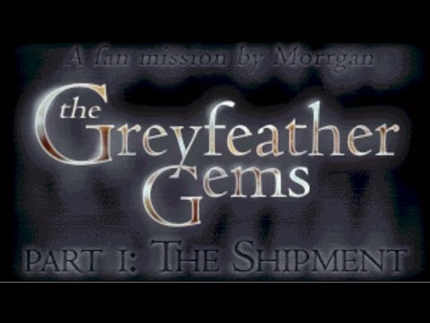 FENPHOENIX | The Greyfeather Gems, Part 1: The Shipment - Thief 2 Fan Mission (Halloween Special)