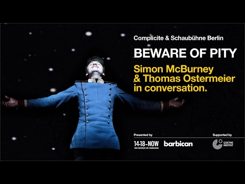 Part 1 of 4: Simon McBurney & Thomas Ostermeier in conversation  Beware of Pity  Complicite